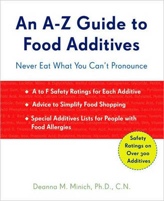 A-Z Guide to Food Additives: Never Eat What You Can't Pronounce