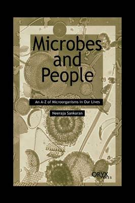 Microbes and People: An A-Z of Microorganisms in Our Lives