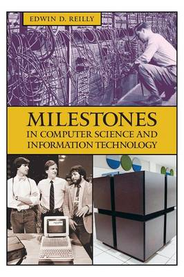 Milestones in Computer Science and Information Technology