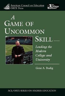 A Game of Uncommon Skill: Leading the Modern College and University