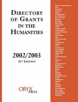 Directory of Grants in the Humanities, 2002/2003, 16th Edition
