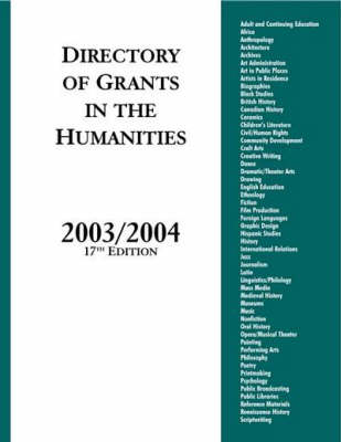 Directory of Grants in the Humanities, 2003/2004, 17th Edition