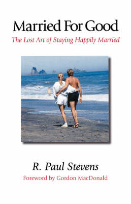 Married for Good: The Lost Art of Staying Happily Married