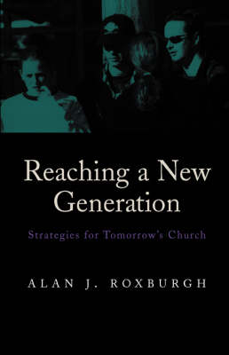 Reaching a New Generation: Strategies for Tomorrow's Church