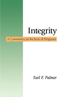 Integrity: A Commentary on the Book of Philippians