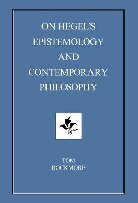 On Hegel's Epistemology And Contemporary Philosophy