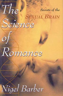 The Science of Romance: Secrets of the Sexual Brain