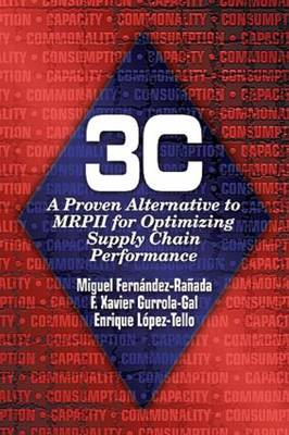 3c: A Proven Alternative to MRPII for Optimizing Supply Chain Performance