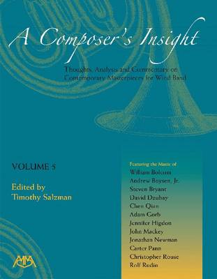 A Composer's Insight: Thoughts, Analysis, and Commentary on Contemporary Masterpieces for Wind Band