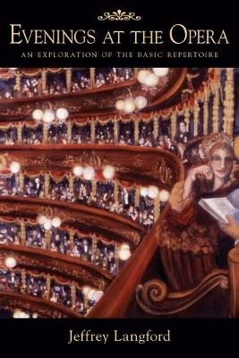 Evenings at the Opera: An Exploration of the Basic Repertoire