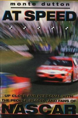 At Speed: Up Close and Personal With the People, Places, and Fans of NASCAR