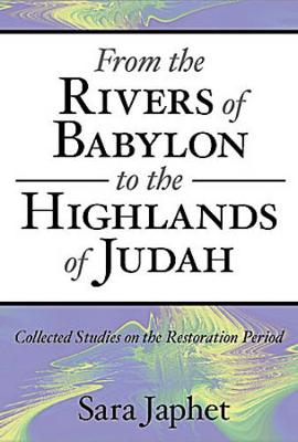 From the Rivers of Babylon to the Highlands of Judah