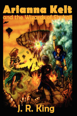 Arianna Kelt and the Wizards of Skyhall (Signature Edition, Wizards of Skyhall Book 1)
