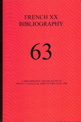 French XX Bibliography: Issue 64: A Bibliography for the Study of French Literature and Culture Since 1885