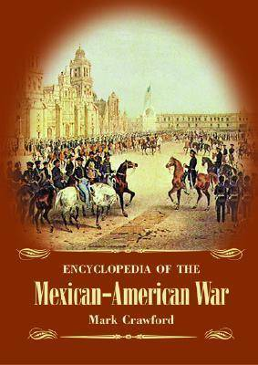 Encyclopedia of the Mexican-American War
