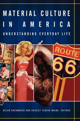 Material Culture in America: Understanding Everyday Life