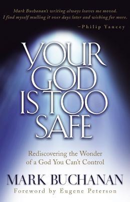 Your God is too Safe: Finding Passion in a Heart of Complacency