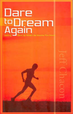 Dare to Dream Again: Getting Back Up When Life Knocks You Down
