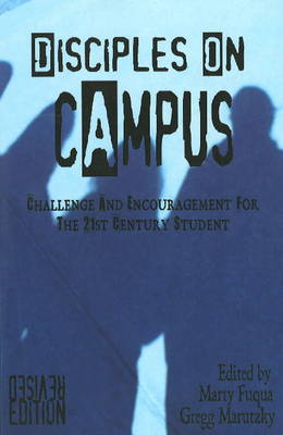 Disciples on Campus: Challenge and Encouragement for the 21st Century Student