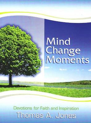 Mind Change Moments: Devotions for Faith & Inspiration