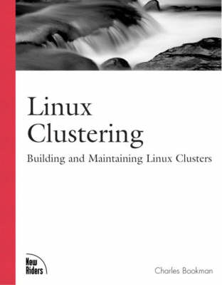Linux Clustering: Building and Maintaining Linux Clusters