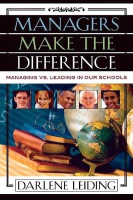 Managers Make the Difference: Managing vs. Leading In Our Schools