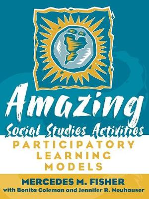 Amazing Social Studies Activities: Participatory Learning Models