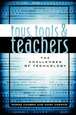 Toys, Tools & Teachers: The Challenges of Technology