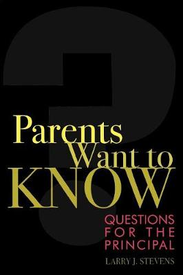Parents Want to Know: Questions for Principals