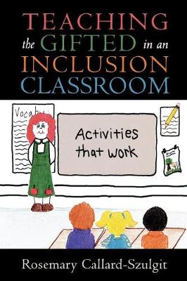 Teaching the Gifted in an Inclusion Classroom: Activities that Work