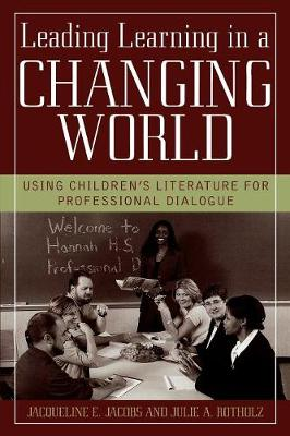 Leading Learning in a Changing World: Using Children's Literature for Professional Dialogue