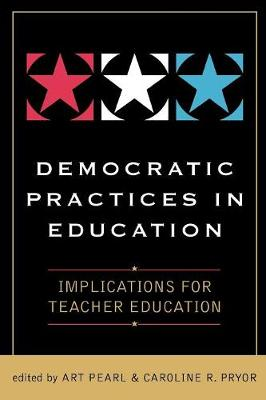 Democratic Practices in Education: Implications for Teacher Education