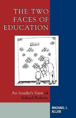 The Two Faces of Education: An Insider's View of School Reform