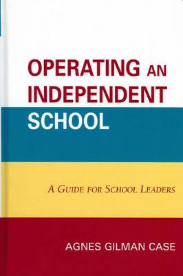 Operating an Independent School: A Guide for School Leaders