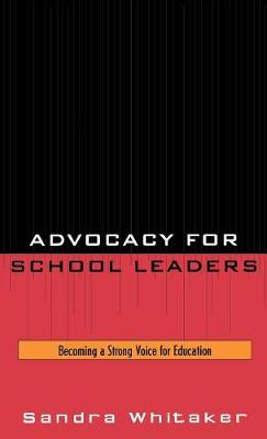 Advocacy for School Leaders: Becoming a Strong Voice for Education