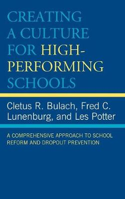 Creating a Culture for High-Performing Schools: A Comprehensive Approach to School Reform and Dropout Prevention