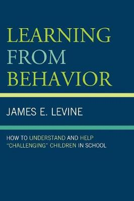 Learning From Behavior: How to Understand and Help 'Challenging' Children in School
