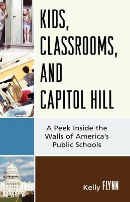 Kids, Classrooms, and Capitol Hill: A Peek Inside the Walls of America's Public Schools