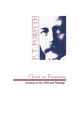 Christ on Parnassus: Lectures on Art, Ethic and Theology