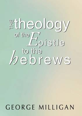 Theology of the Epistle to the Hebrews