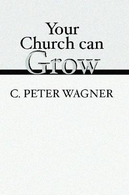 Your Church Can Grow: Seven Vital Signs of a Healthy Church