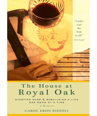 The House at Royal Oak: Starting Over and Rebuilding a Life One Room at at Time