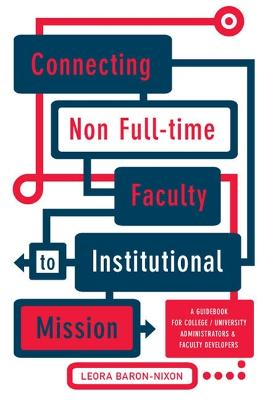 Connecting Non Full-Time Faculty to Institutional Mission: A Guidebook for College/University Administrators and Faculty Developers