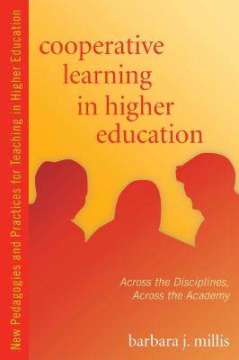 Cooperative Learning in Higher Education: Across the Disciplines, Across the Academy