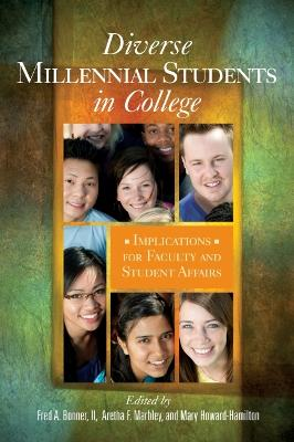 Diverse Millennial Students in College: Implications for Faculty and Student Affairs