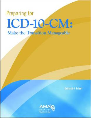 Preparing for ICD-10-CM: Make the Transition Manageable