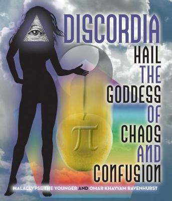 Discordia: Hail the Goddess of Chaos and Confusion