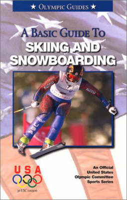 Basic Guide to Skiing & Snowboarding