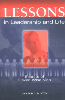 Lessons in Leadership & Life: Secrets of Eleven Wise Men