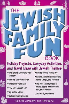 The Jewish Family Fun Book: Holiday Projects, Everyday Activities and Travel Ideas with Jewish Themes